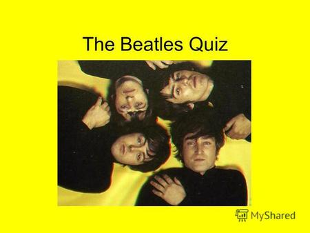 The Beatles Quiz. A) London B) Oxford C) Manchester D) Liverpool In what town an English group «The Beatles» were formed?