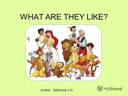 WHAT ARE THEY LIKE? Author: Safonova V.G.. SHORT - TALL.