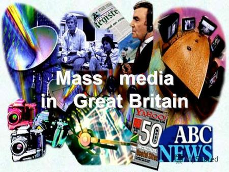 Mass media in Great Britain The Press The British press P Press is very important for people in the UK since they read a lot. It is a so-called tradition.