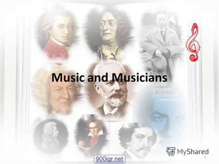 Music and Musicians 1 900igr.net. Different composers from different countries have conquered the hearts and feelings of people all over the world.