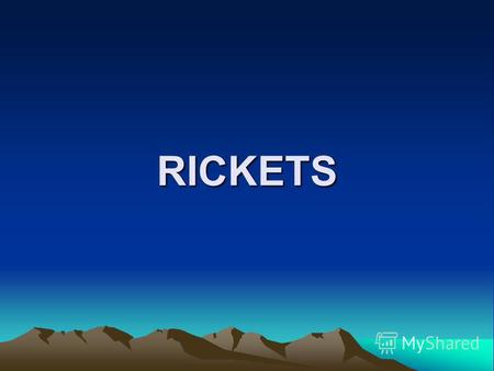RICKETS Rickets is a disorder involving softening and weakening of the bones (of children) primarily caused by lack of Vitamin D, or lack of calcium or.
