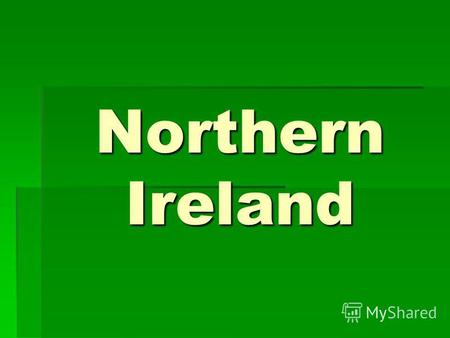 Northern Ireland. The symbols of the Northern Ireland.