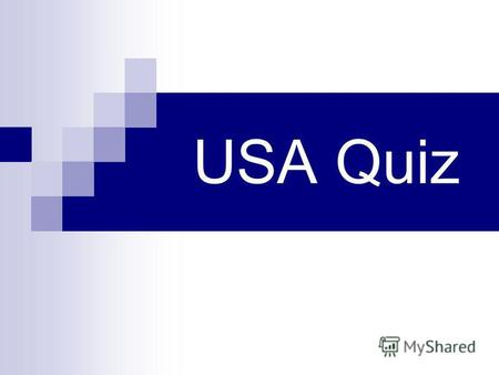 USA Quiz What are the colours of the US flag? Red, White & Blue.