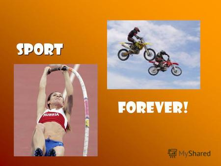 Sport Sport Forever!. Professional sports are: Swimming Athletics.
