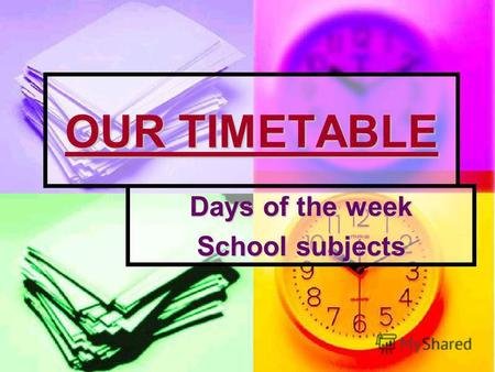OUR TIMETABLE Days of the week School subjects. Sunday Sunday неділя неділя.