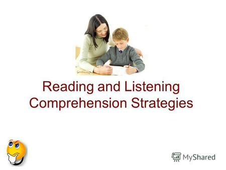 Reading and Listening Comprehension Strategies. Vocabulary knowledge.
