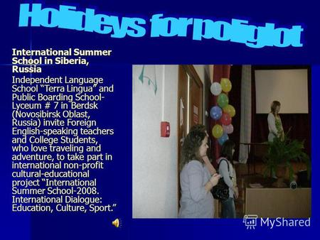 International Summer School in Siberia, Russia Independent Language School Terra Lingua and Public Boarding School- Lyceum # 7 in Berdsk (Novosibirsk Oblast,