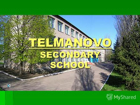 TELMANOVO SECONDARY SCHOOL. ABOUT OUR SCHOOL SOME HISTORICAL FACTS.