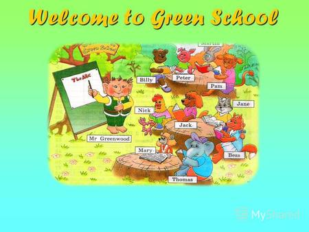 Welcome to Green School. What do our pupils like to eat at breakfast ? Billy likes Pam likes Martin likes.