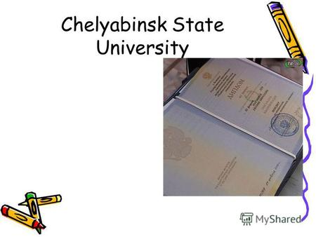 Chelyabinsk State University. The history of the Chelyabinsk state University Chelyabinsk state University became the first University in the southern.