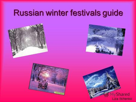 Russian w ww winter f ff festivals g gg guide Liza Ilchenko.