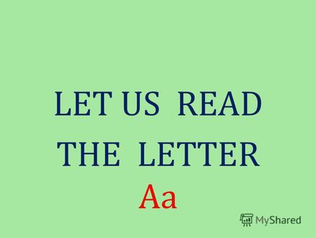 Д 88 Д 8 Д 88 Д 8 LET US READ THE LETTER Aa. Land.