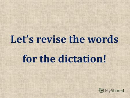 Lets revise the words for the dictation!. At the airport.