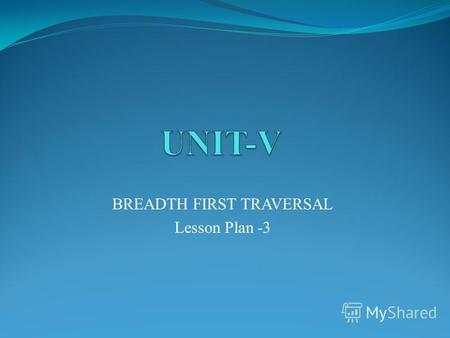 BREADTH FIRST TRAVERSAL Lesson Plan -3. Evocation.