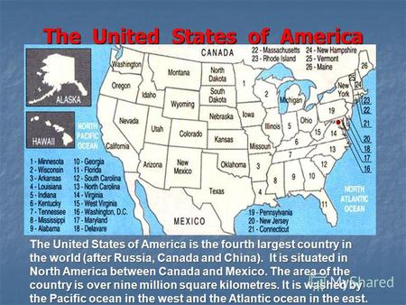 The United States of America The United States of America is the fourth largest country in the world (after Russia, Canada and China). It is situated.