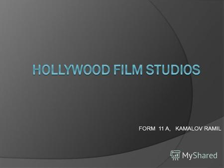 FORM 11 A, KAMALOV RAMIL. Columbia Pictures Metro-Goldwyn-Mayer Paramount Pictures Universal Studios Warner Bros. 20th Century Fox DreamWorks.