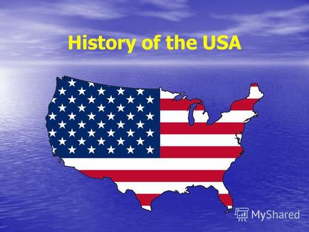 History of the USA. Christopher Columbus discovered America in 1492. Christopher Columbus discovered America in 1492. He thought that he came to India.