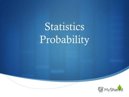 Statistics Probability. Statistics is the study of the collection, organization, analysis, and interpretation of data.[1][2] It deals with all aspects.