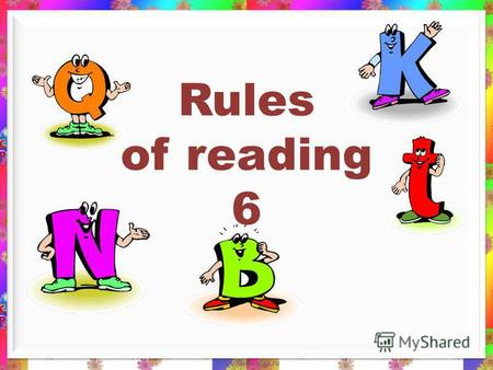 Rules of reading 6 Yy [ ai] [ı][ı][ı][ı] type type type type.