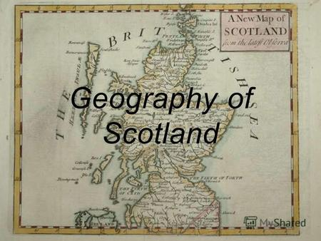 Geography of Scotland. - It takes up one third of the territory of the British Isles. -Northern part of the island of Great Britain, not far away from.