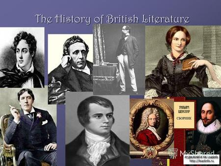 The History of British Literature. William Shakespeare One of the best known English playwrights was William Shakespeare.He draw ideas for his tragedies.