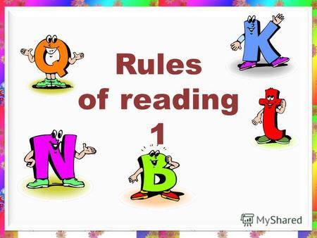 Rules of reading 1 Aa[ei] [æ] batbatbatbat gamegame.