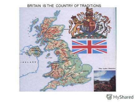 BRITAIN IS THE COUNTRY OF TRADITIONS. 1.04 16.12 21.05 12.05 28.08 19.02 6.08.