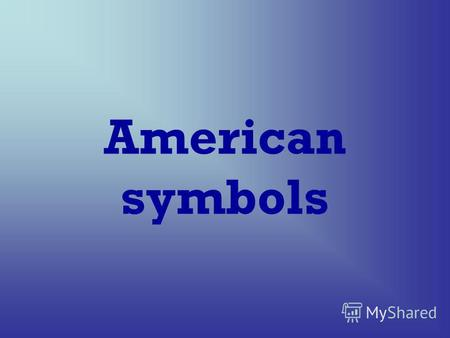 American symbols. Read the words: each other state soldier government New York the Statue of Liberty Liberty Island the Star-Spangled Banner.