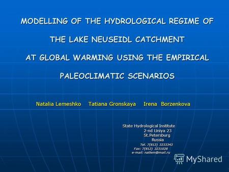 MODELLING OF THE HYDROLOGICAL REGIME OF THE LAKE NEUSEIDL CATCHMENT AT GLOBAL WARMING USING THE EMPIRICAL PALEOCLIMATIC SCENARIOS Natalia Lemeshko Tatiana.