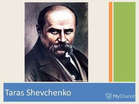 Taras Shevchenko. Artist, poet, national bard of Ukraine, Taras Shevchenko was born on 9 March, 1814 in Moryntsi, Kiev gubernia. He was born a serf. When.