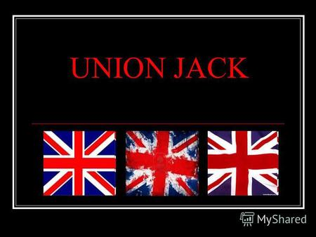 UNION JACK The Name of the Flag The Union Flag, or Union Jack, is the national flag of the United Kingdom. It is so called because it combines the crosses.