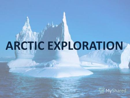 ARCTIC EXPLORATION. How has it been done elsewhere? ALASKASAKHALINCANADACASPIAN SEA DEVELOPMENT& PRODUCTION Artificial islandGravitational platforms Artificial.