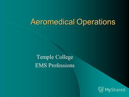 Aeromedical Operations Temple College EMS Professions.