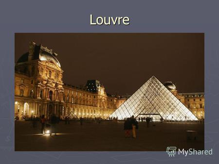 Louvre History of the Louvre At the heart of the Louvre is the castle- fortress - Big Tower Lou vre- erected by King Philip Augustus in 11 90. At the heart.