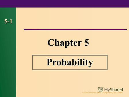 © The McGraw-Hill Companies, Inc., 2000 5-1 Chapter 5 Probability.