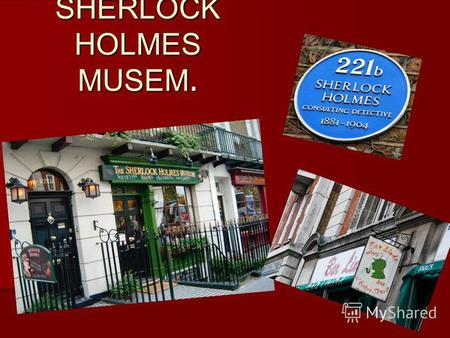 SHERLOCK HOLMES MUSEM.. Museum Sherlock Holms- London house-museum of the legendary detective Sherlock Holmes, a literary character created by Sir Arthur.