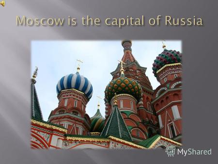 The Moscow Kremlin The Moscow Kremlin - Moscow is the beginning of.