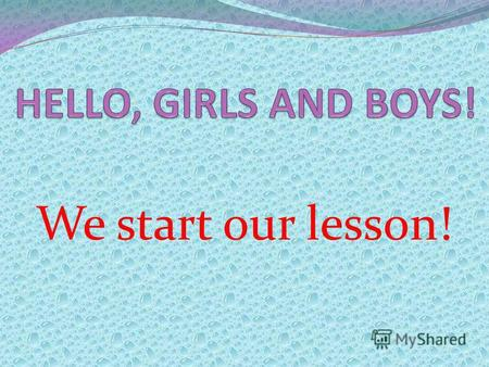 We start our lesson!. [ ɒ ] [a:] [e] [u:] [p] [k] [t] [ai]
