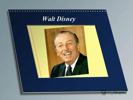 Walt Disney. Walter Elias Walt Disney Born: 5 December 1901 Birthplace: Chicago, Illinois Died: 15 December 1966 (lung cancer) Best Known As: The creator.