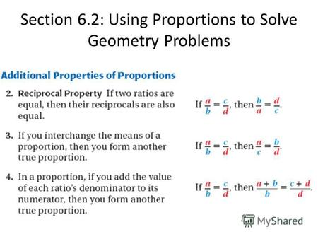 Section 6.2: Using Proportions to Solve Geometry Problems.