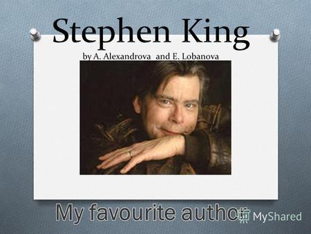 Stephen King was born on September 21st, 1947 in Portland, Maine, the son of Captain Merchant Navy Donald Edward King and Nellie Ruth Pillsbury.