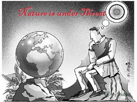 Nature is under Threat. Picture Dictation Global Warming.