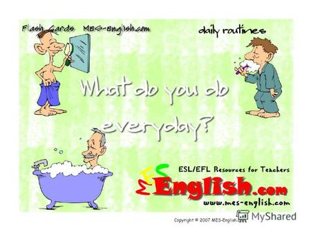 Copyright © 2007 MES-English.com. wake up wash your face.