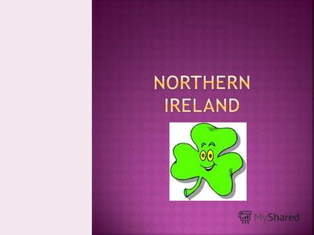 The Irish population is divided into two groups: The ProtestantsThe Catholics.