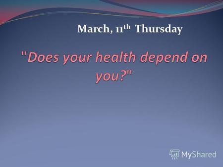 March, 11 th Thursday. «An Apple a Day Keeps a Doctor Away»