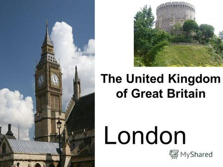 The United Kingdom of Great Britain London. Hello, ladies and gentlemen. Hello, ladies and gentlemen. We welcome you to London. London is one of the largest.