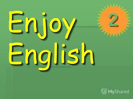 Enjoy English 2 2. Lesson 23 Johns Farm Lesson 23 Johns Farm Автор: Грачёва Анастасия Николаевна МОУ СОШ 3 г. Гусева Калининградской обл.