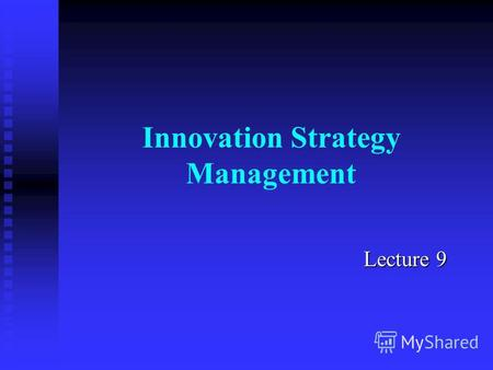 Innovation Strategy Management Lecture 9. Programme Part 1 – The basis of Innovation Part 1 – The basis of Innovation Part 2 – Innovation and New Product.