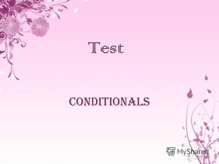Conditionals. 1.If Mark for the job, he would have got it. A appliesapplies B will applywill apply C had appliedhad applied.