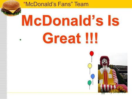 McDonalds Fans TeamMcDonalds Fans Team McDonalds Is Great !!!
